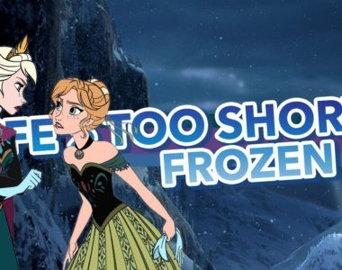 Frozen – Life's too short