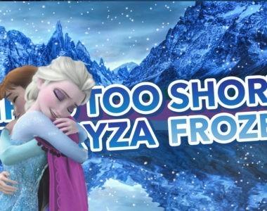 Frozen – Life's too short (repryza)