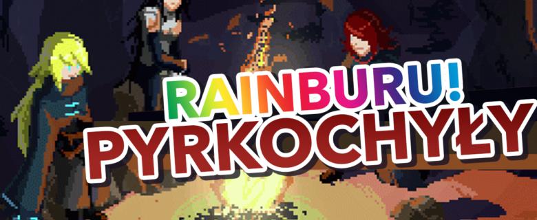 Rainburu! – Pyrkochyły