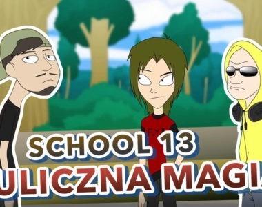 """School 13 – """"Uliczna magia"""""""