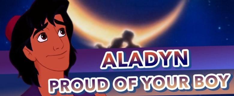 Aladyn – Proud of your boy