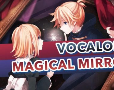 Vocaloid – Magical Mirror