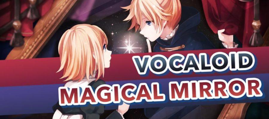 Vocaloid – Magical Mirror