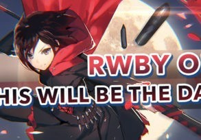 RWBY – This Will Be The Day