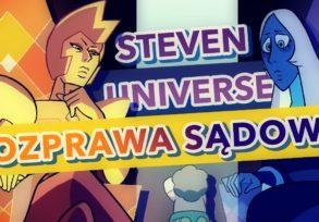 Steven Universe – Rozprawa sądowa
