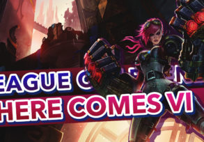 League of Legends – Here Comes Vi