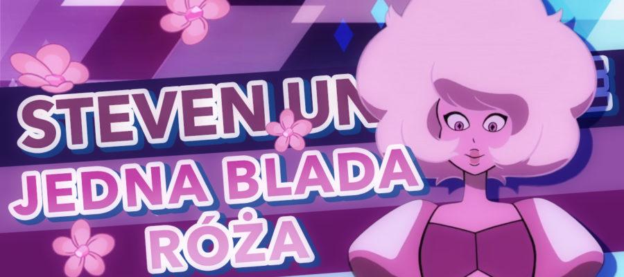 Steven Universe – Jedna Blada Róża
