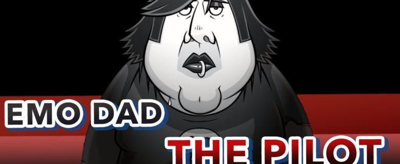 Emo Dad – The Pilot