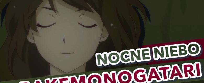 Bakemonogatari – Nocne niebo