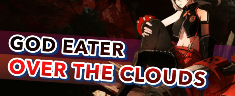 God Eater – Over the Clouds