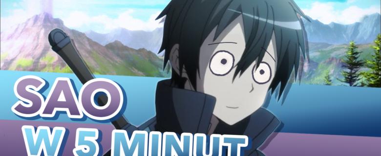 Sword Art Online w 5 MINUT