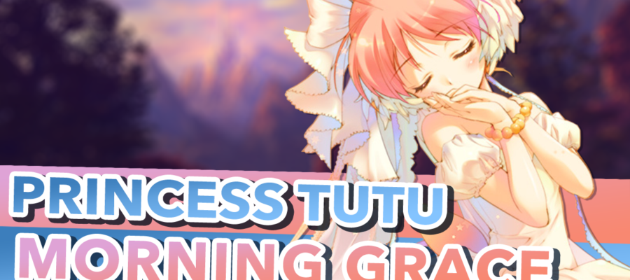 Princess Tutu OP – Morning Grace