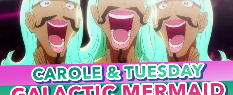 Carole & Tuesday – Galactic Mermaid (Bullshit Song)
