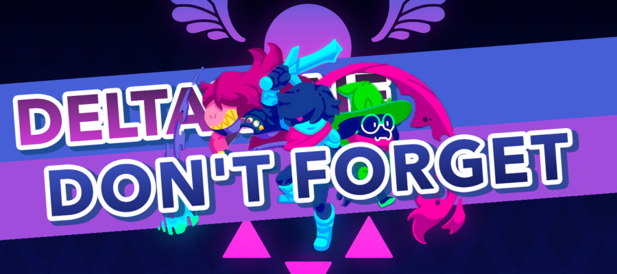 Deltarune – Don't Forget
