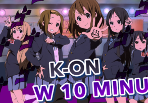 K-On! W 10 MINUT