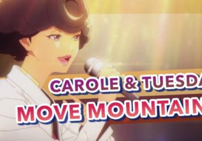 Carole & Tuesday – Move Mountains